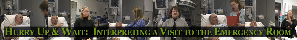 """Montage of images from Hurry Up and Wait Video with title across the graphics: """"Hurry Up and Wait: Interpreting a Visit to the Emergency Department"""""""