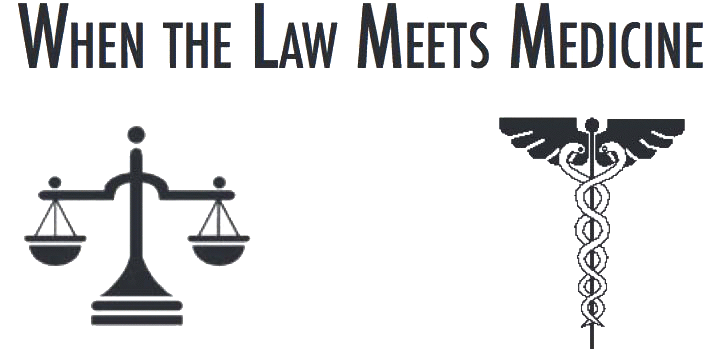 When the Law Meets Medicine – Overview